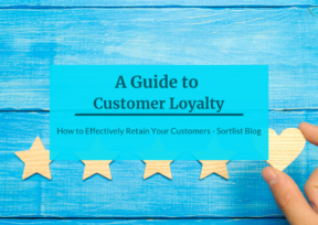 A Guide to Customer Loyalty: How to Effectively Retain Your Customers