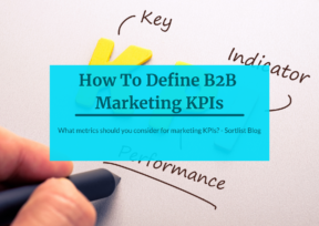 How To Define B2B Marketing KPIs in a World of Data Overload?