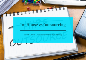 In-House vs. Outsourcing – Which One to Choose and When?