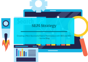 SEM Strategy: Creating a More Successful Digital Marketplace with SEO and SEA